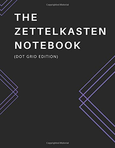 "[画像:The Zettelkasten Notebook: 8.5 x 11"" soft cover book, 200 pages - one Zettel Note per page with DOT GRID, quick note-taking section. Record notes now and update your Zettelkasten system later.]"