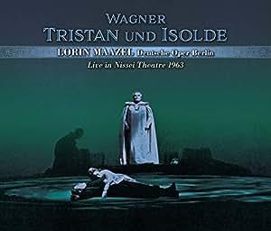 ベルリン・ドイツ・オペラ 日生劇場 1963 ~ ワーグナー : 楽劇 「トリスタンとイゾルデ」(全曲) (Wagner : Tristan und Isolde / Lorin Maazel   Deutsche Oper Berlin ~ Live in Nissei Theater 1963) [3CD] [Live Recording] [国内プレス] [日本語帯・解説付]