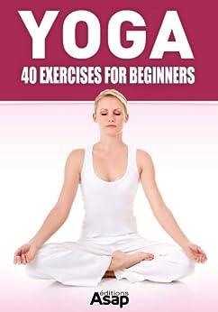 Yoga: 40 Exercises for Beginners by [Godard, Sophie]
