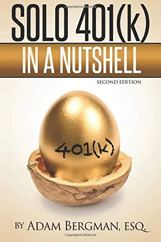 Download Solo 401(k) In a Nutshell (Understanding Retirement Accounts in a Nutshell) (Volume 1) 1534853510