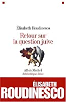 Retour Sur La Question Juive (Collections Sciences - Sciences Humaines)