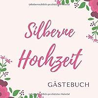 Silberne Hochzeit Gaestebuch: Silberhochzeit Gaestebuch als Erinnerung  21 cm x21 cm   120 Seiten   Hochzeitsgaestebuch