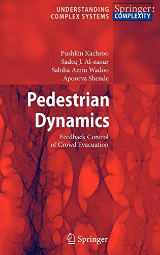 Download Pedestrian Dynamics: Feedback Control of Crowd Evacuation (Understanding Complex Systems) 3540755594