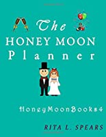 The Honey Moon Planner (Honeymoonbooks)