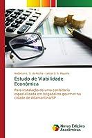 Estudo de Viabilidade Econômica: Para instalação de uma confeitaria especializada em brigadeiros gourmet na cidade de Adamantina/SP