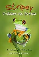 Stripey Follows His Dream: A Photographic Adventure (Animal Stories Childrensya)