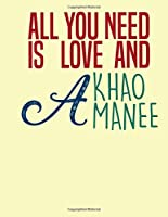 ALL YOU NEED IS LOVE AND A KHAO MANEE/ Personalized Notebook : Lined Notebook /100 lined pages / Journal, Diary, Composition Notebook