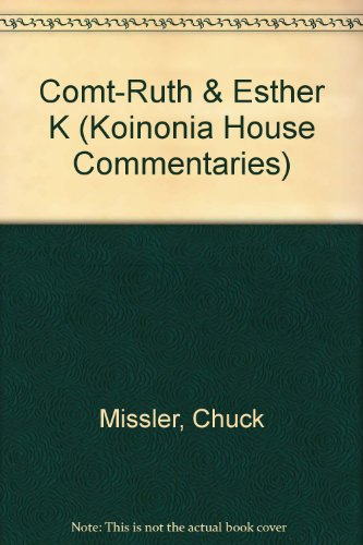 Download Comt-Ruth & Esther K (Koinonia House Commentaries) 1578210283