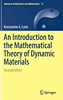 An Introduction to the Mathematical Theory of Dynamic Materials (Advances in Mechanics and Mathematics)