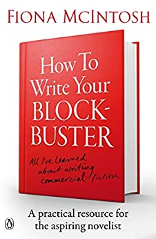 How to Write Your Blockbuster by [McIntosh, Fiona]