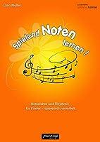 Spielend Noten lernen!: Notenlehre und Rhythmik fuer Kinder - spielerisch vermittelt