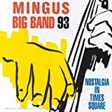 Nostalgia in Times Square by Mingus Big Band (1993-01-01) 【並行輸入品】