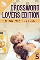 Crossword Lovers Edition: Mind Mix Puzzles Vol 5