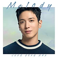 ジョン・ヨンファ (from CNBLUE)「Melody」のジャケット画像