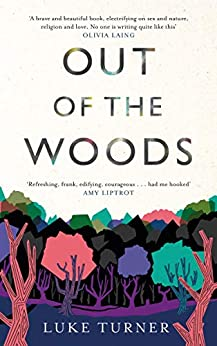Out of the Woods: A Memoir by [Turner, Luke]