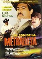 Al Son De La Metralleta