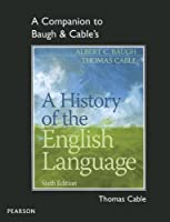 A Companion to Baugh & Cable's A History of the English Language by Thomas Cable Albert C. Baugh(2012-09-24)