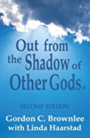 Out from the Shadow of Other Gods II: Second Edition