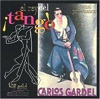 El Rey Del Tango: Gold Collection by Carlos Gardel