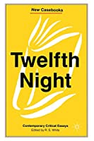 Twelfth Night: Contemporary Critical Essays (New Casebooks)