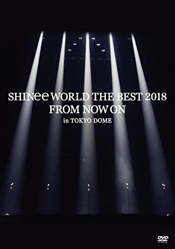 SHINee WORLD THE BEST 2018 ~FROM NOW ON~ in TOKYO DOME(通常盤)[DVD]
