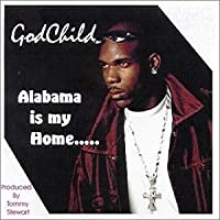 Alabama Is My Home by Godchild