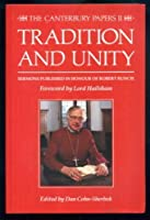 Tradition and Unity - Sermons Published in Honour of Robert Runcie (Canterbury Papers)