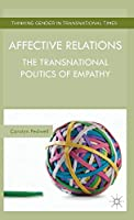 Affective Relations: The Transnational Politics of Empathy (Thinking Gender in Transnational Times)
