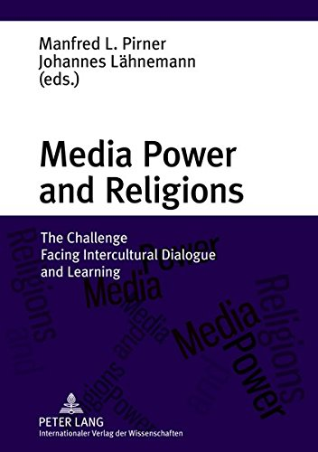Download Media Power and Religions: The Challenge Facing Intercultural Dialogue and Learning 3631625375