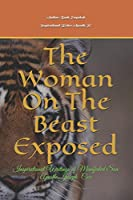 The Woman On the Beast Exposed: Inspirational Writing of Apostle JC (Inspirational Writing of ApoxtleJc)