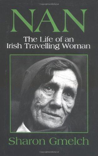 Download Nan: The Life of an Irish Travelling Woman 0881336025