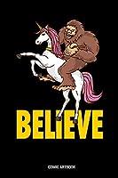 Believe Comic Artbook: Believe Yeti Unicorn Sketchbook: 6x9 A5 Blank Art Book Or Drawing Journal For Art Student Teacher Professor