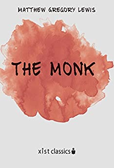 The Monk: A Romance (Xist Classics) by [Lewis, Matthew Gregory]