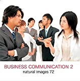 natural images Vol.72 BUSINESS COMMUNICATION 2