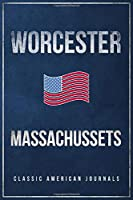 """Worcester Massachussets: Blank Lined Vintage/Retro USA Vacation Travel Journal/Notebook/Diary with Classic American Flag Design - Handy Pocket Size 6""""x9"""""""