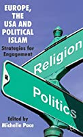 Europe, the USA and Political Islam: Strategies for Engagement