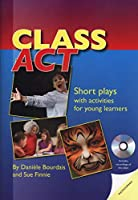 Class Act: Short Plays with activites for young learners. Book with photocopiable activities + Audio CD (Delta Photocopiables)