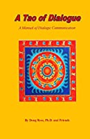 A Tao of Dialogue: A Manual of Dialogic Communication