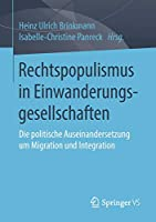 Rechtspopulismus in Einwanderungsgesellschaften: Die politische Auseinandersetzung um Migration und Integration