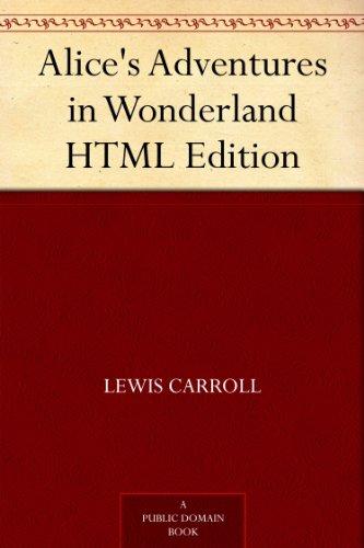 Alice's Adventures in Wonderland HTML Edition (English Edition)