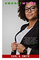 #MoneyMoves: Insider Secrets Of The Stock Market Every African American Professional Woman Needs To Know NOW!