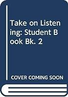 Take on Listening: Student Book Bk. 2