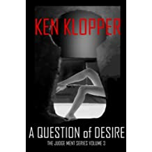A Question of Desire (The Judge Ment Series-Volume 3)