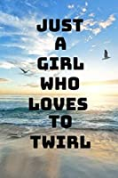 Just A Girl Who Loves To Twirl: Nature Blank Lined Journal & Notebook To Write In| Record Dance Instructions, Tips And Trick On The Go