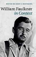 William Faulkner in Context (Literature in Context)