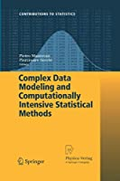 Complex Data Modeling and Computationally Intensive Statistical Methods (Contributions to Statistics)