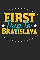 First Trip To Bratislava: 6x9 Blank Lined Composition Notebook perfect gift for your Trip to Bratislava for every Traveler