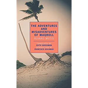 The Adventures and Misadventures of Maqroll (New York Review Books Classics)
