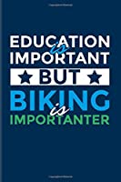 Education Is Important Biking Is Importanter: Biking And Cycling 2020 Planner | Weekly & Monthly Pocket Calendar | 6x9 Softcover Organizer | For Cyclists & Fitness Fans