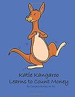Katie Kangaroo Learns to Count Money